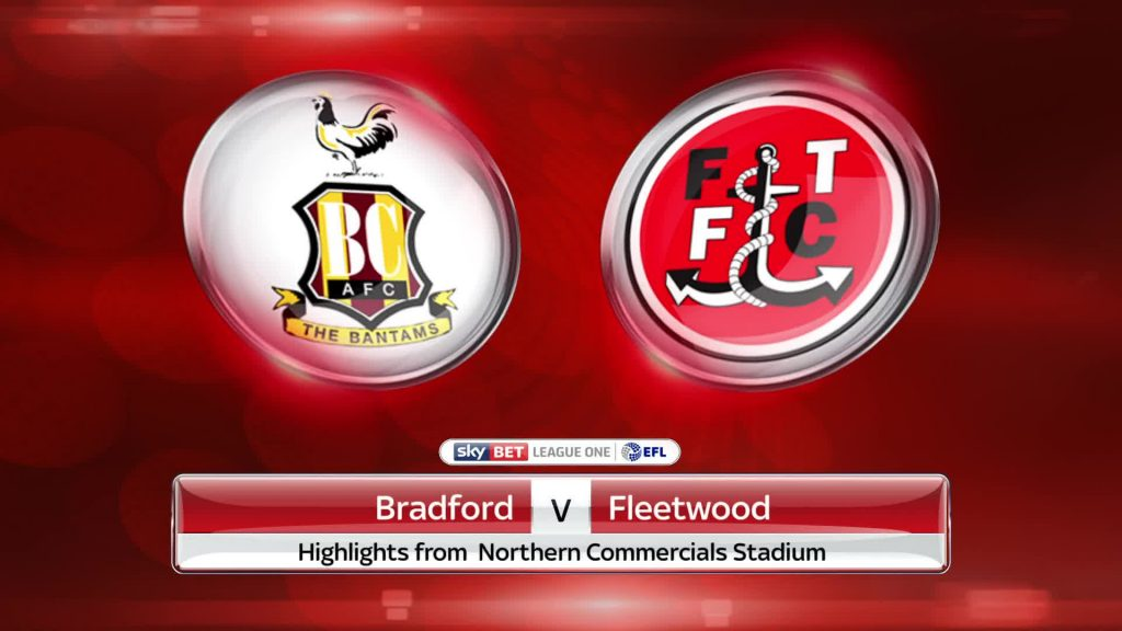 Ponturi pariuri fotbal Anglia – Bradford vs Fleetwood Town